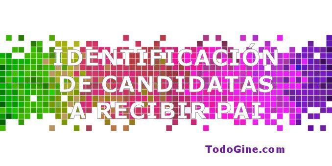 Identificación de candidatas a recibir PAI