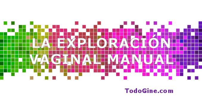 Exploración vaginal manual