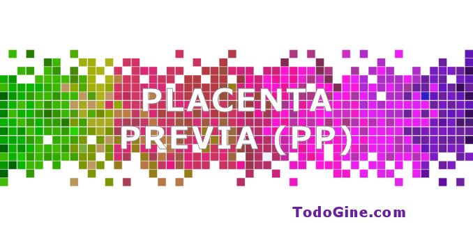 Placenta previa (PP)